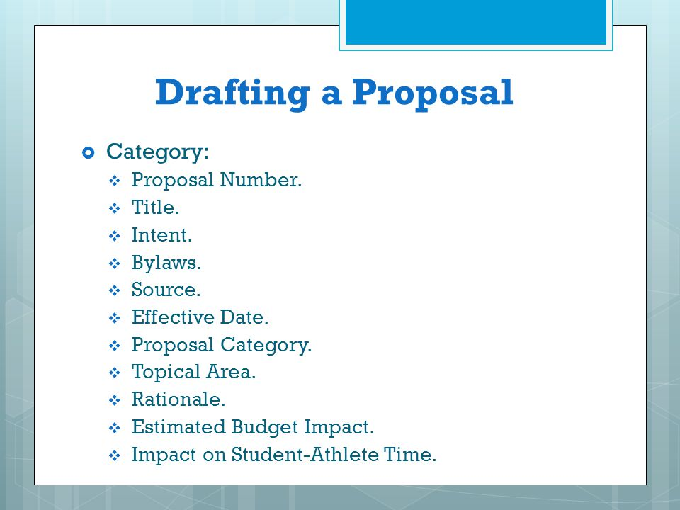 Drafting a Proposal Category: Proposal Number. Title. Intent. Bylaws.