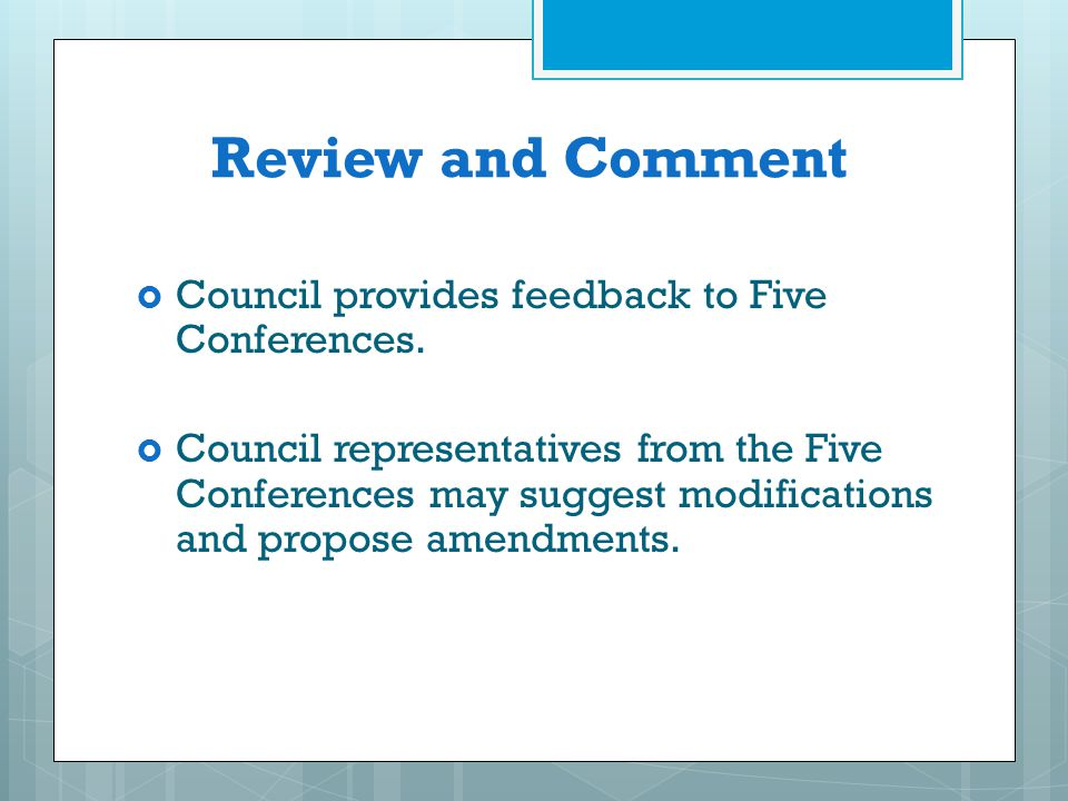 Review and Comment Council provides feedback to Five Conferences.