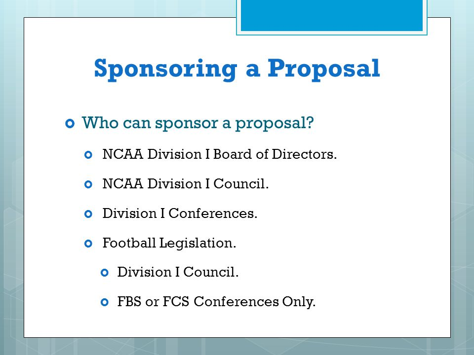 Sponsoring a Proposal Who can sponsor a proposal