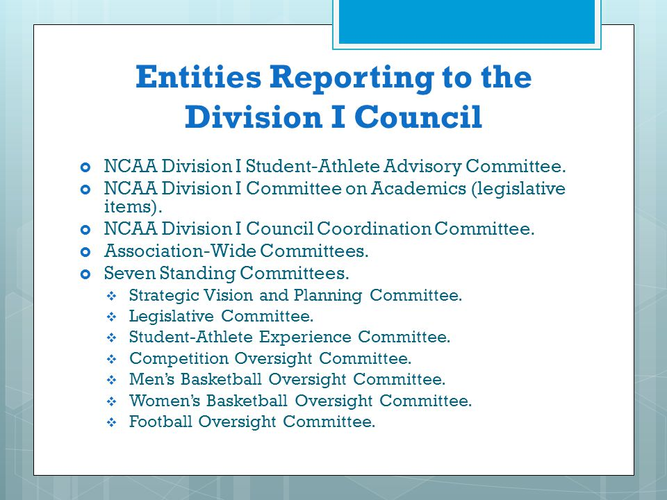 Entities Reporting to the Division I Council