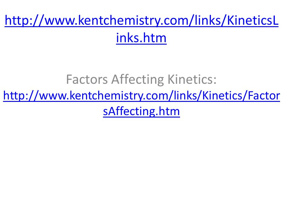 Factors Affecting Kinetics: