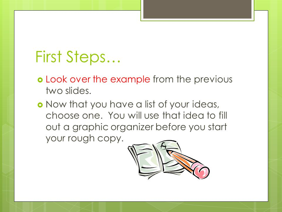First Steps… Look over the example from the previous two slides.