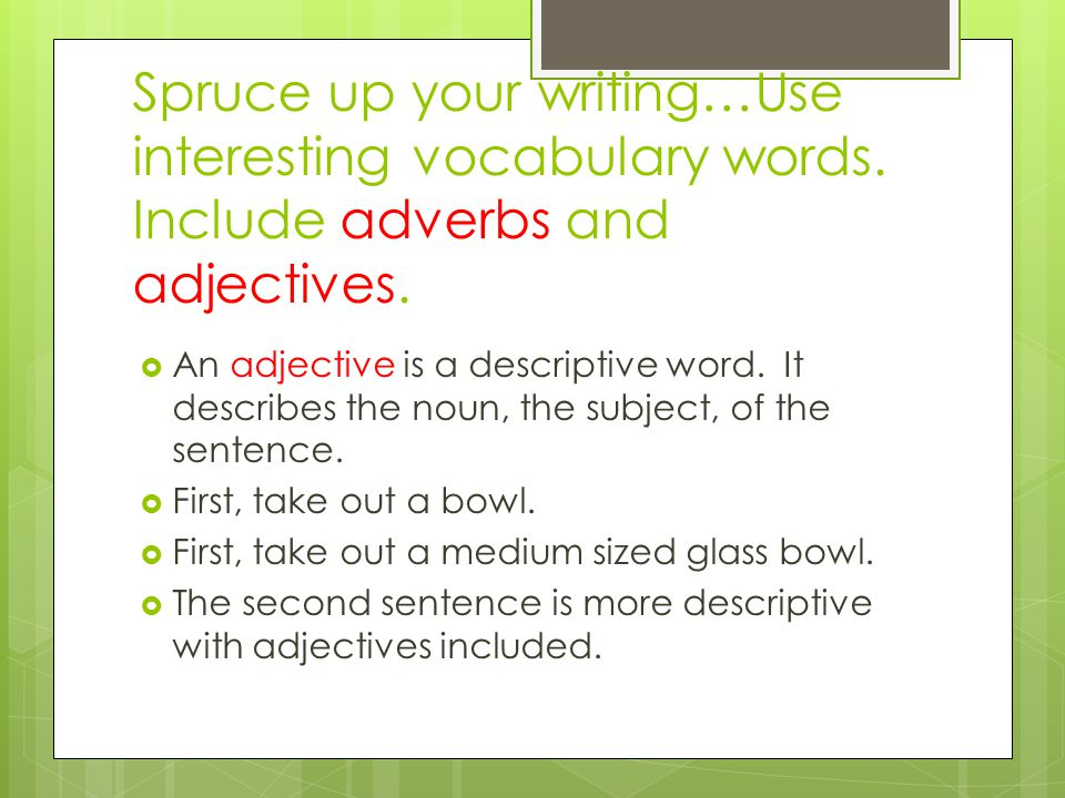 Spruce up your writing…Use interesting vocabulary words