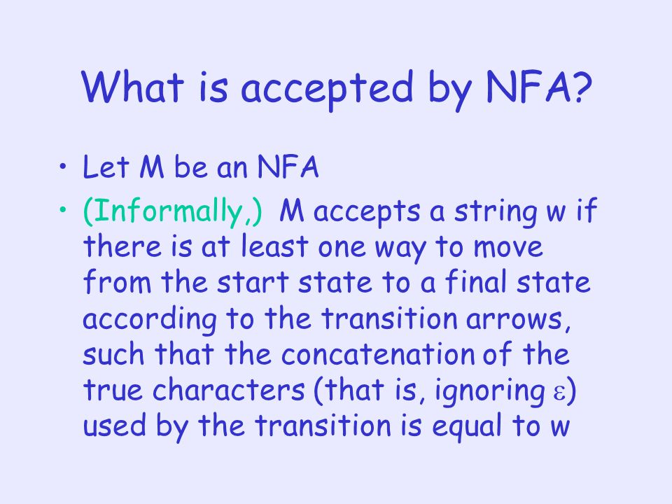 What is accepted by NFA Let M be an NFA