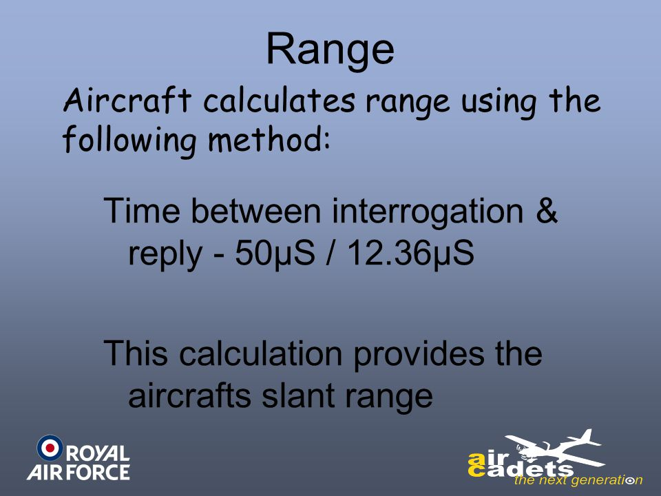 Range Aircraft calculates range using the following method: