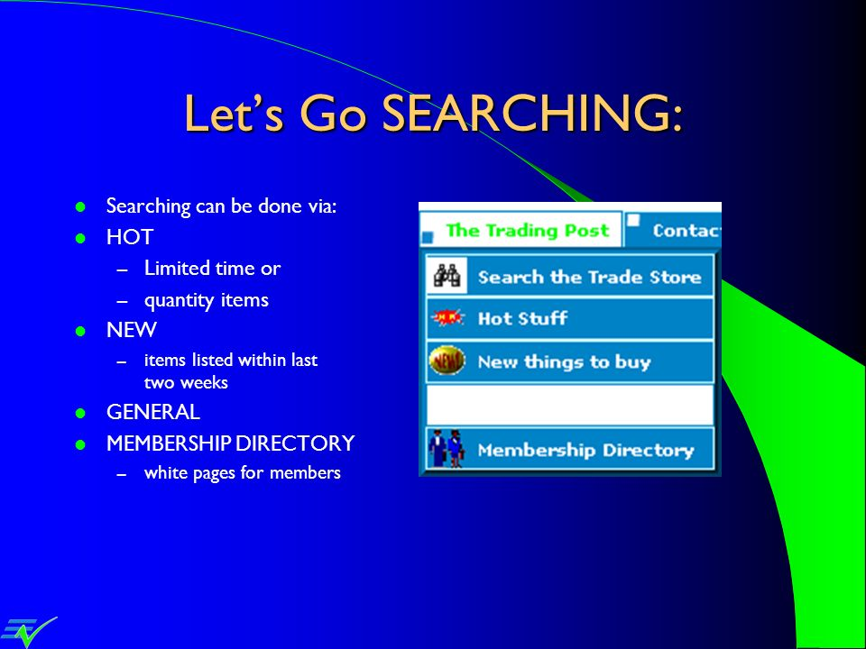 Let's Go SEARCHING: Searching can be done via: HOT Limited time or