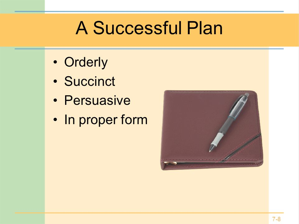 A Successful Plan Orderly Succinct Persuasive In proper form