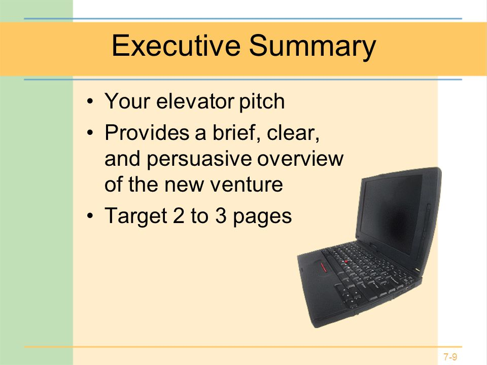 Executive Summary Your elevator pitch