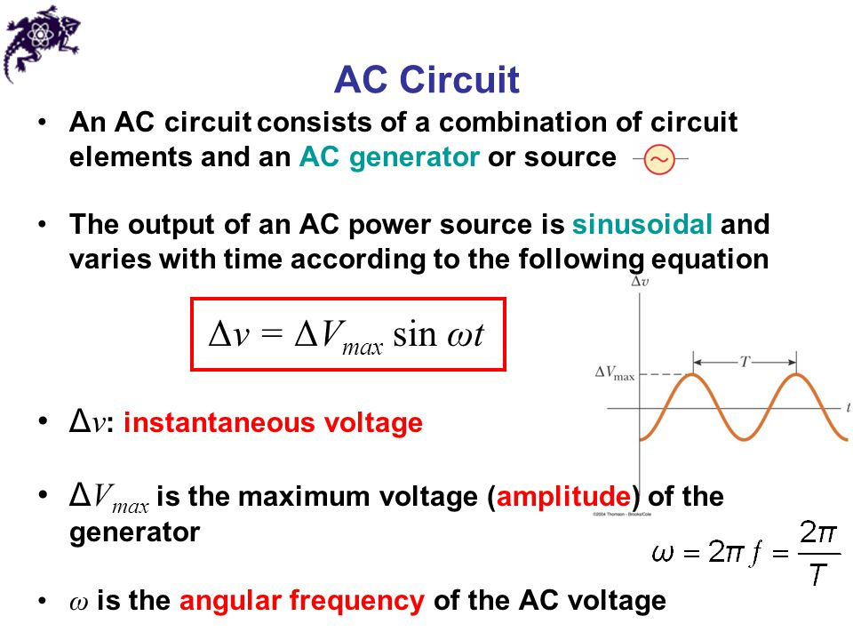 AC Circuit Δv = ΔVmax sin ωt Δv: instantaneous voltage