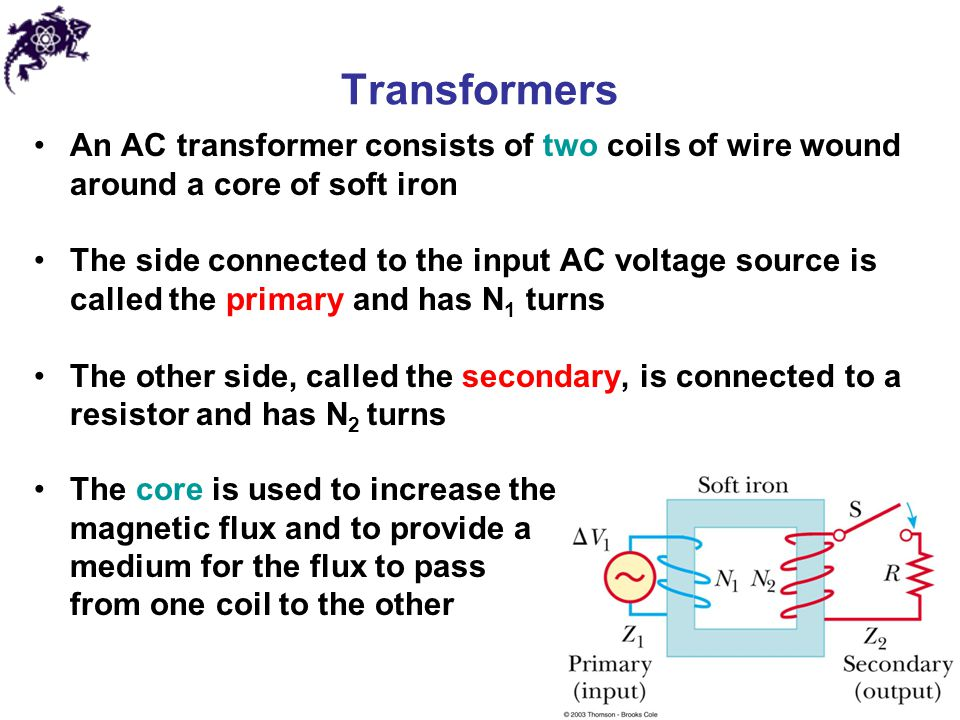 Transformers An AC transformer consists of two coils of wire wound around a core of soft iron.