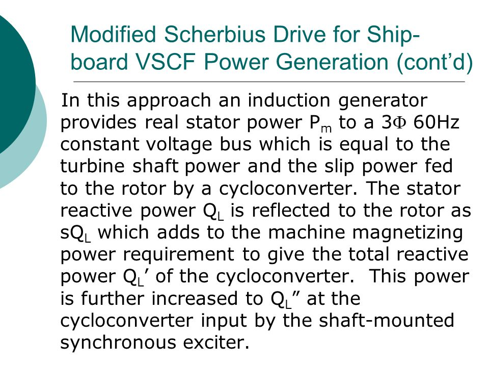 Modified Scherbius Drive for Ship-board VSCF Power Generation (cont'd)