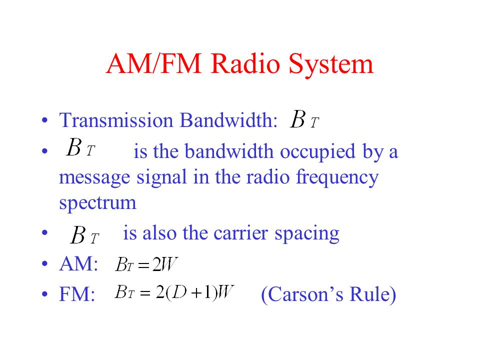 AM/FM Radio System Transmission Bandwidth: