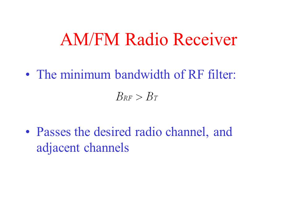 AM/FM Radio Receiver The minimum bandwidth of RF filter: