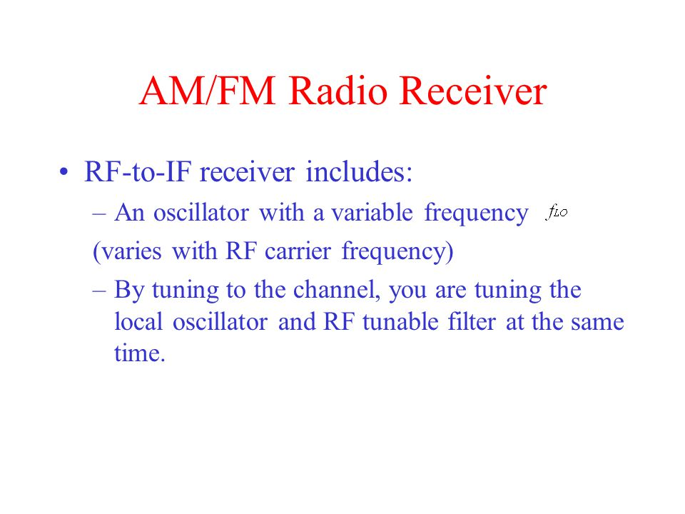 AM/FM Radio Receiver RF-to-IF receiver includes:
