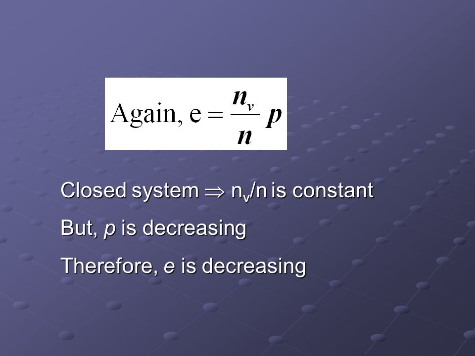 Closed system  nv/n is constant