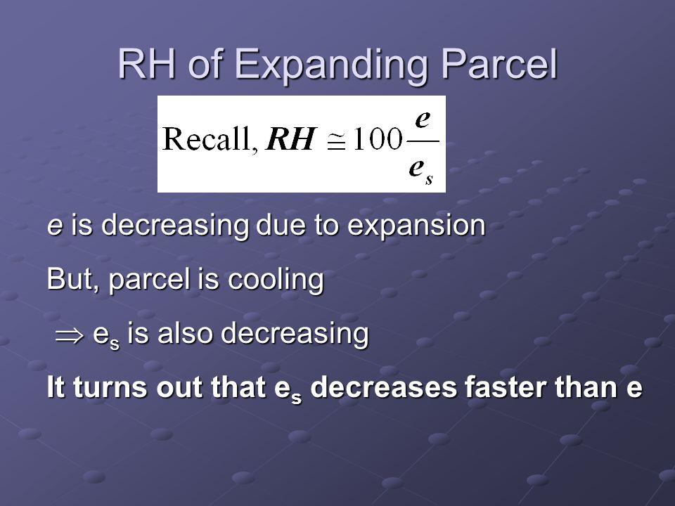 RH of Expanding Parcel e is decreasing due to expansion