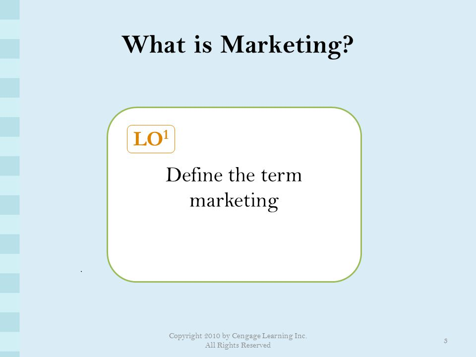 What is Marketing LO1 Define the term marketing