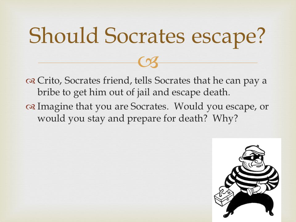 Should Socrates escape