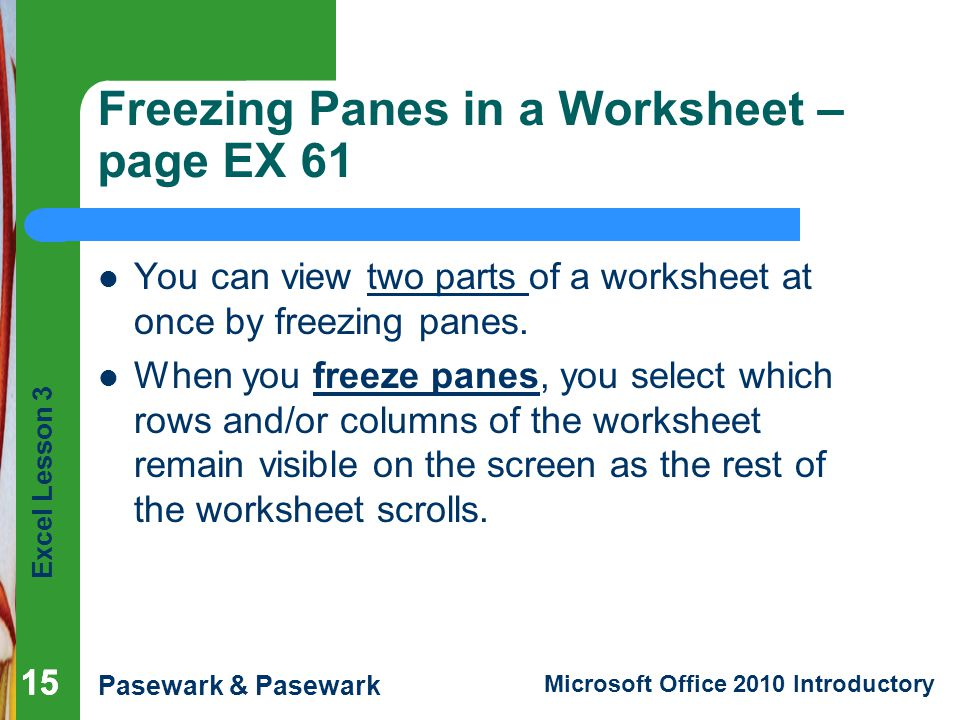 Freezing Panes in a Worksheet – page EX 61