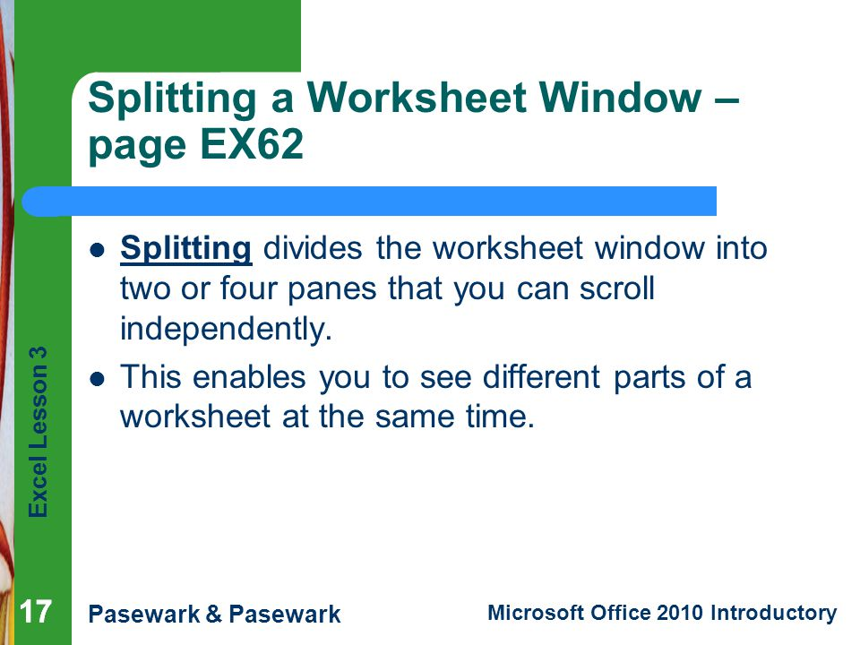 Splitting a Worksheet Window – page EX62
