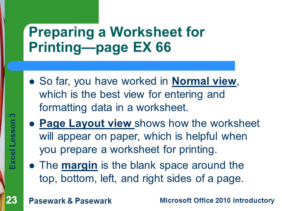 Preparing a Worksheet for Printing—page EX 66