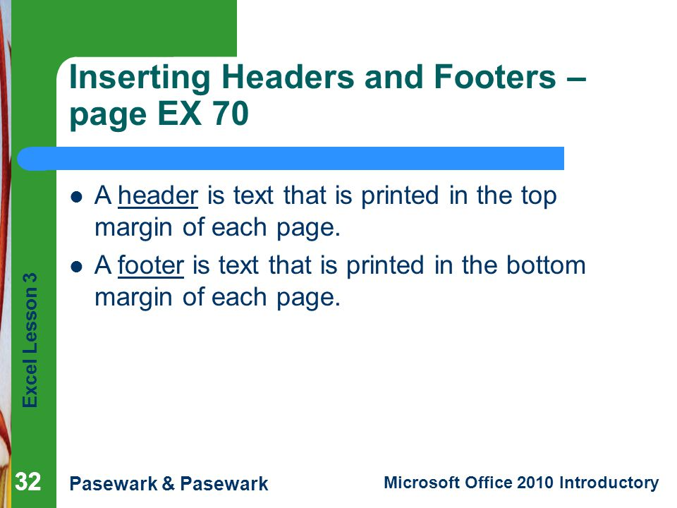 Inserting Headers and Footers – page EX 70