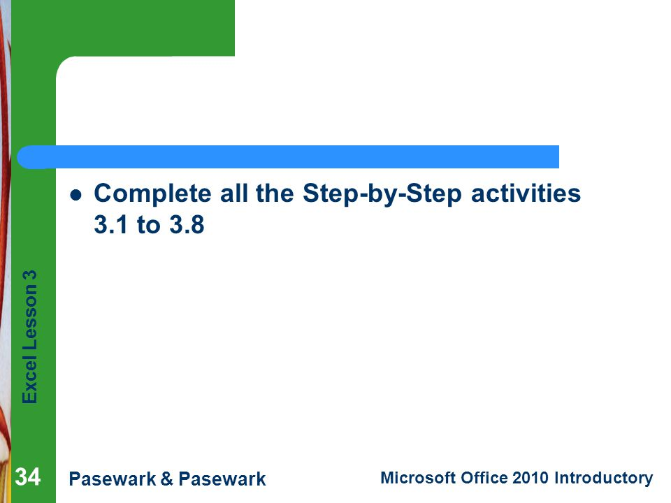 Complete all the Step-by-Step activities 3.1 to 3.8