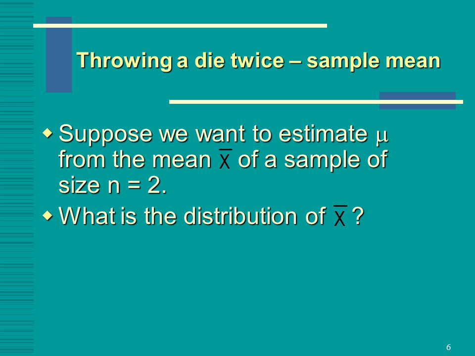 Throwing a die twice – sample mean