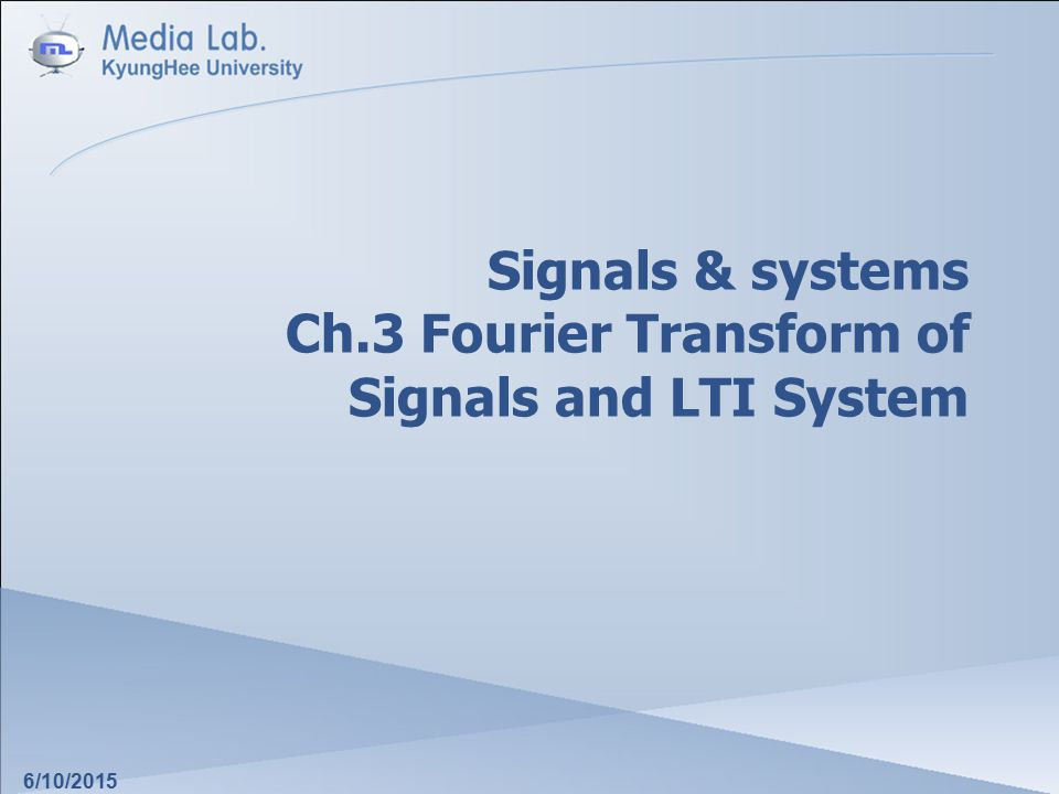 Signals & systems Ch.3 Fourier Transform of Signals and LTI System