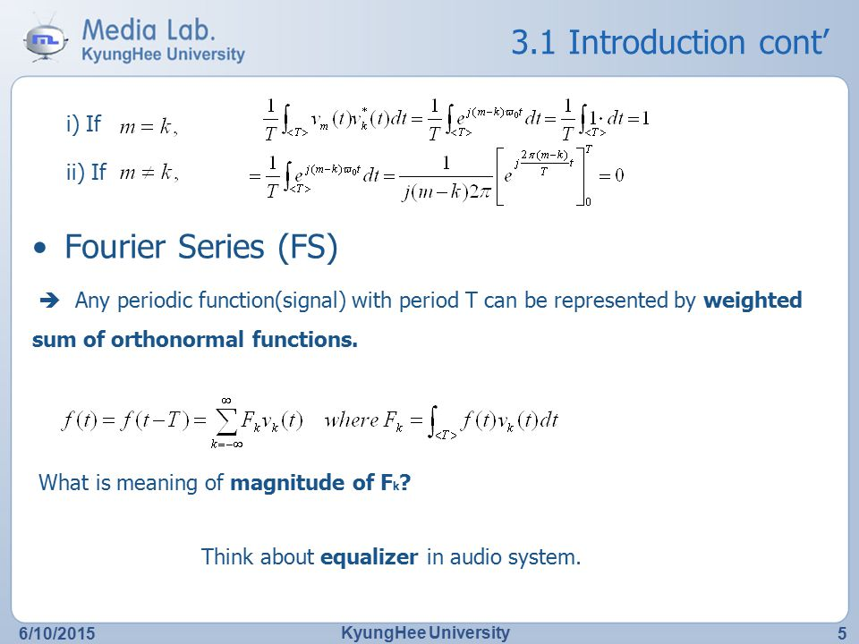 3.1 Introduction cont' Fourier Series (FS) i) If ii) If