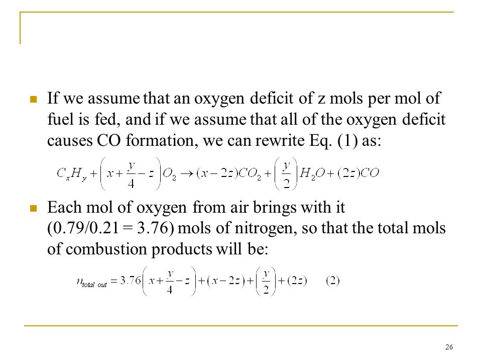 If we assume that an oxygen deficit of z mols per mol of fuel is fed, and if we assume that all of the oxygen deficit causes CO formation, we can rewrite Eq. (1) as: