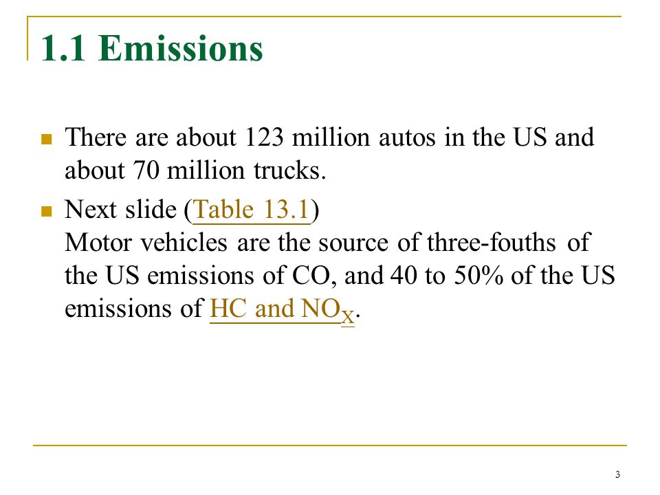 1.1 Emissions There are about 123 million autos in the US and about 70 million trucks.