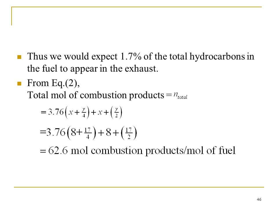 Thus we would expect 1.7% of the total hydrocarbons in the fuel to appear in the exhaust.