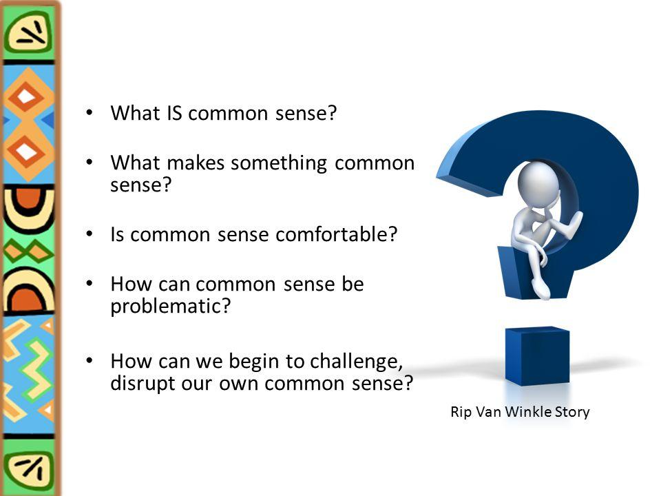 Against Common Sense: Teaching & Learning Toward Social