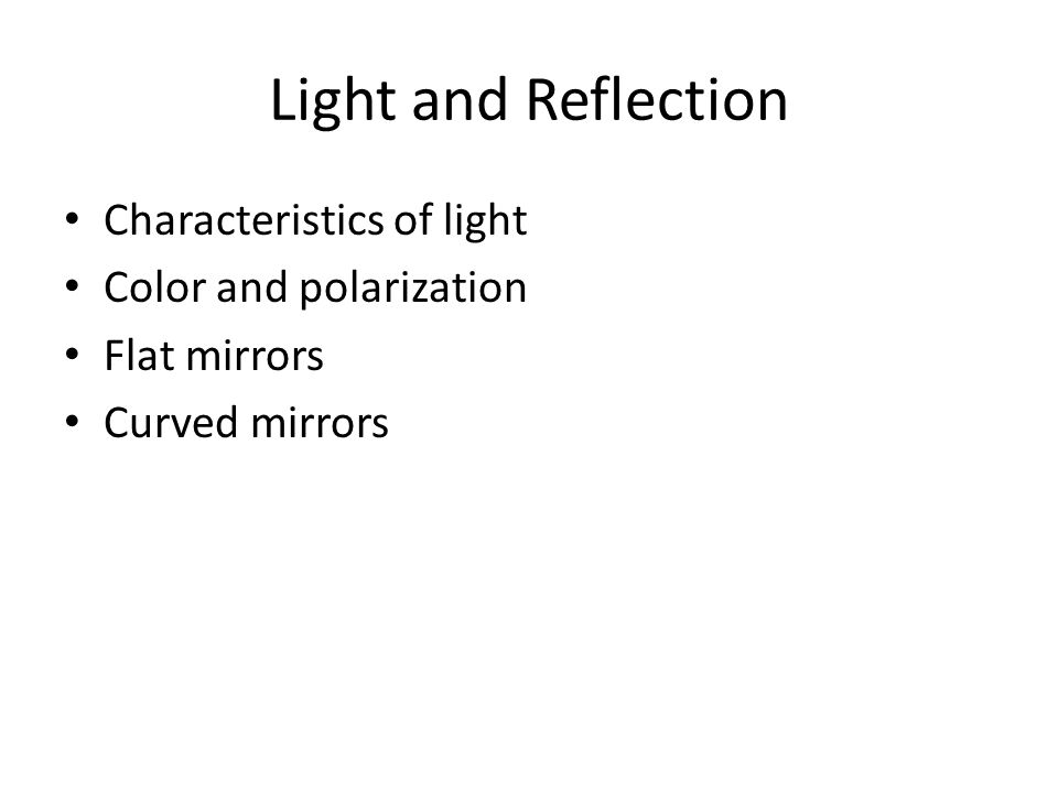 Light and Reflection Characteristics of light Color and polarization