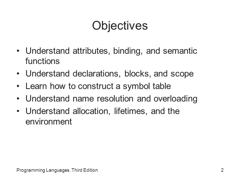 Objectives Understand attributes, binding, and semantic functions