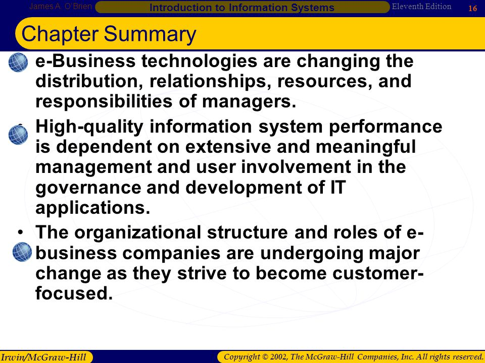 Chapter 1 Chapter Summary. e-Business technologies are changing the distribution, relationships, resources, and responsibilities of managers.