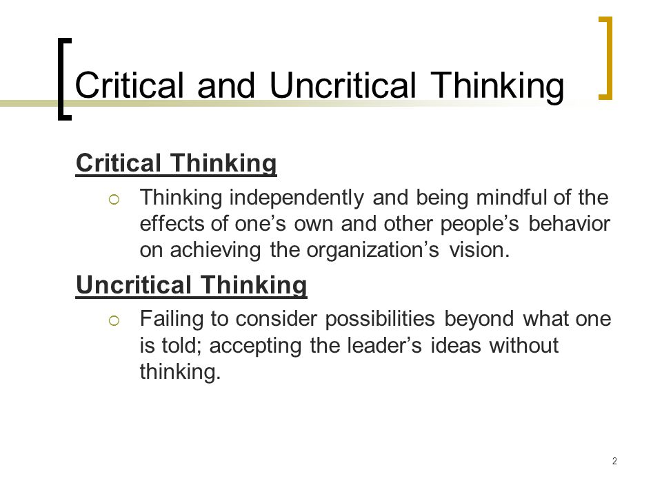 Critical and Uncritical Thinking