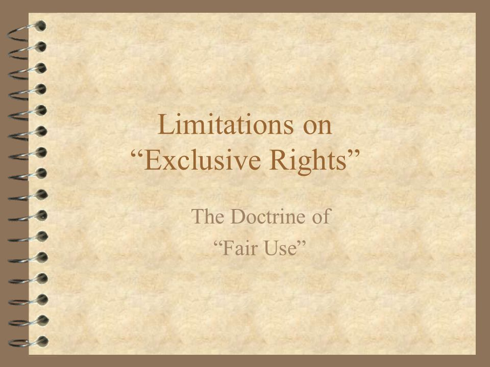Limitations on Exclusive Rights