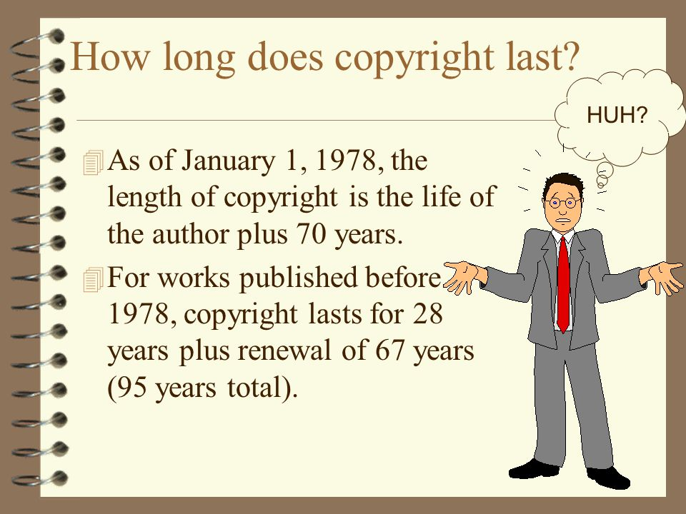 How long does copyright last