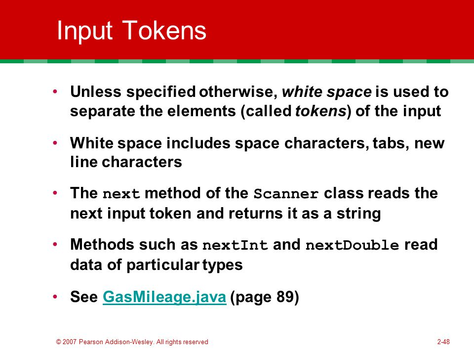 Input Tokens Unless specified otherwise, white space is used to separate the elements (called tokens) of the input.