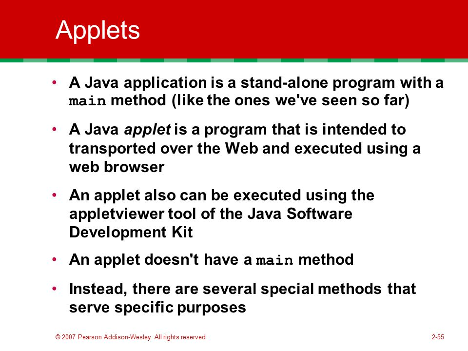 Applets A Java application is a stand-alone program with a main method (like the ones we ve seen so far)
