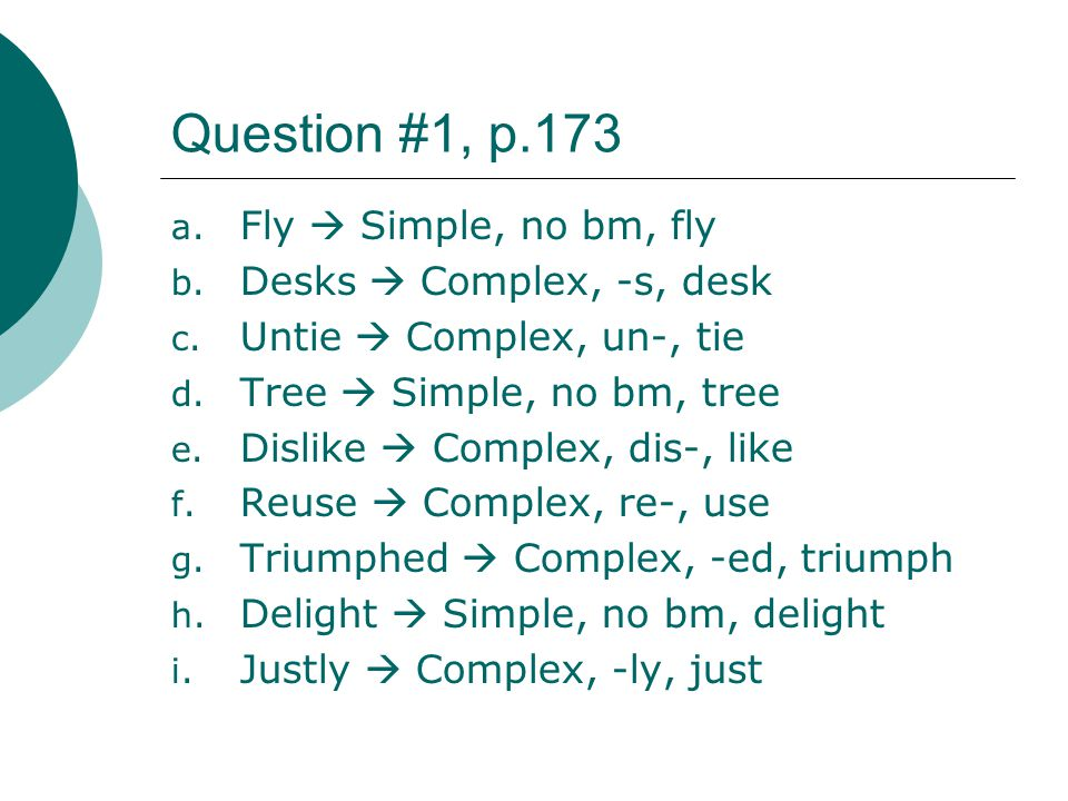 Question #1, p.173 Fly  Simple, no bm, fly Desks  Complex, -s, desk