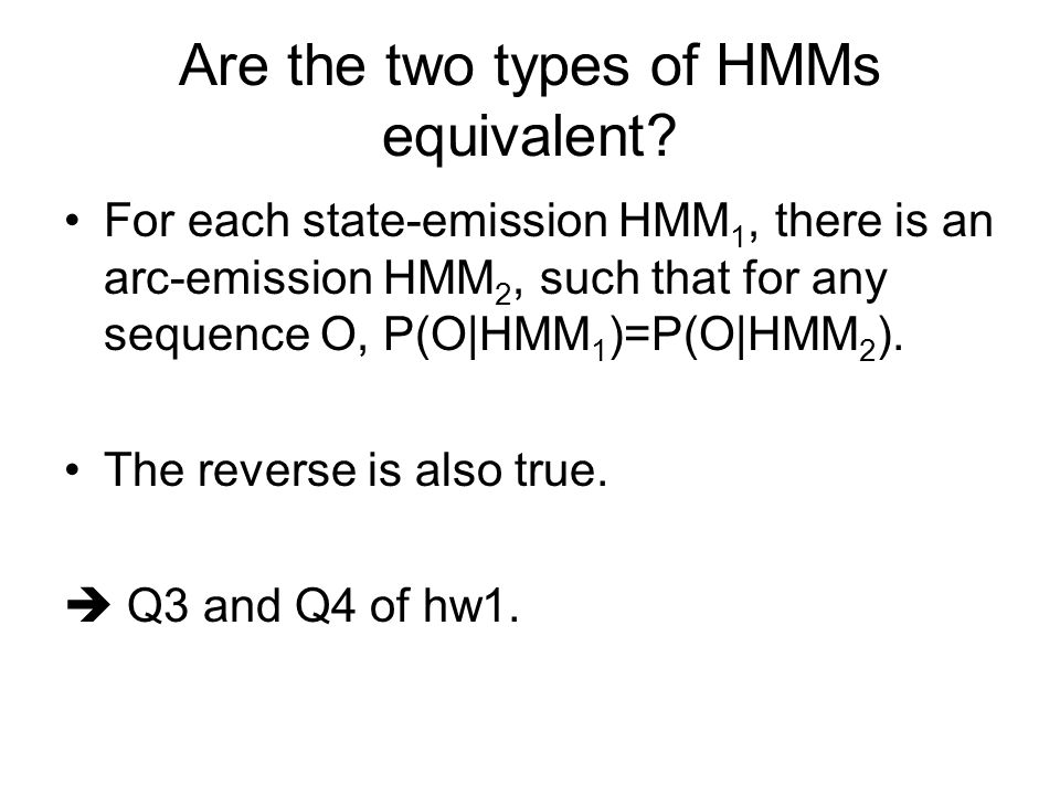 Are the two types of HMMs equivalent