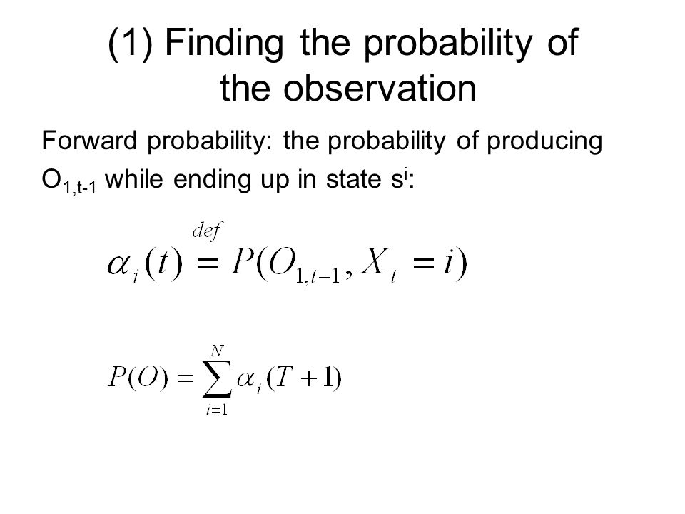 (1) Finding the probability of the observation
