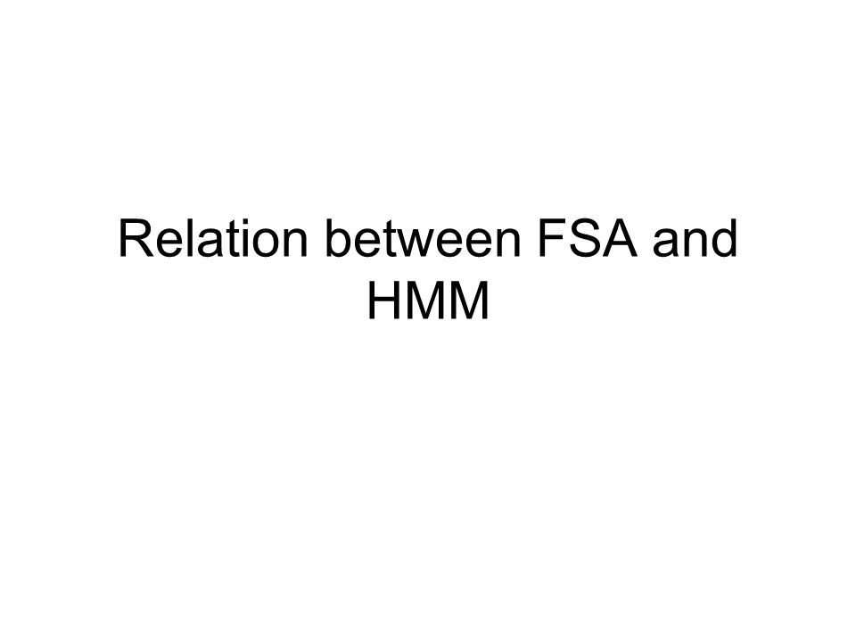 Relation between FSA and HMM