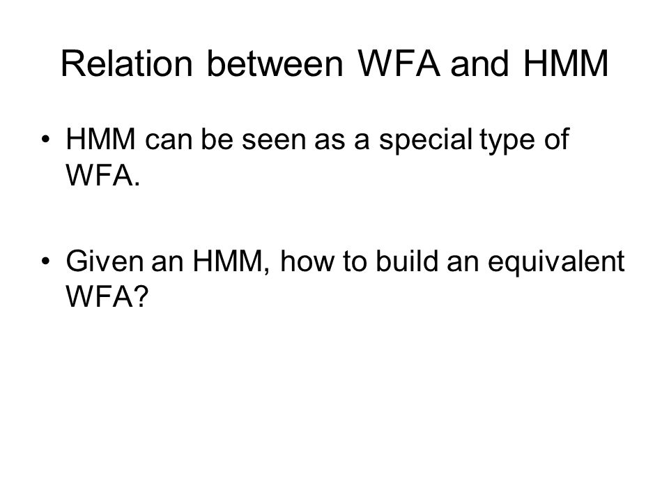 Relation between WFA and HMM