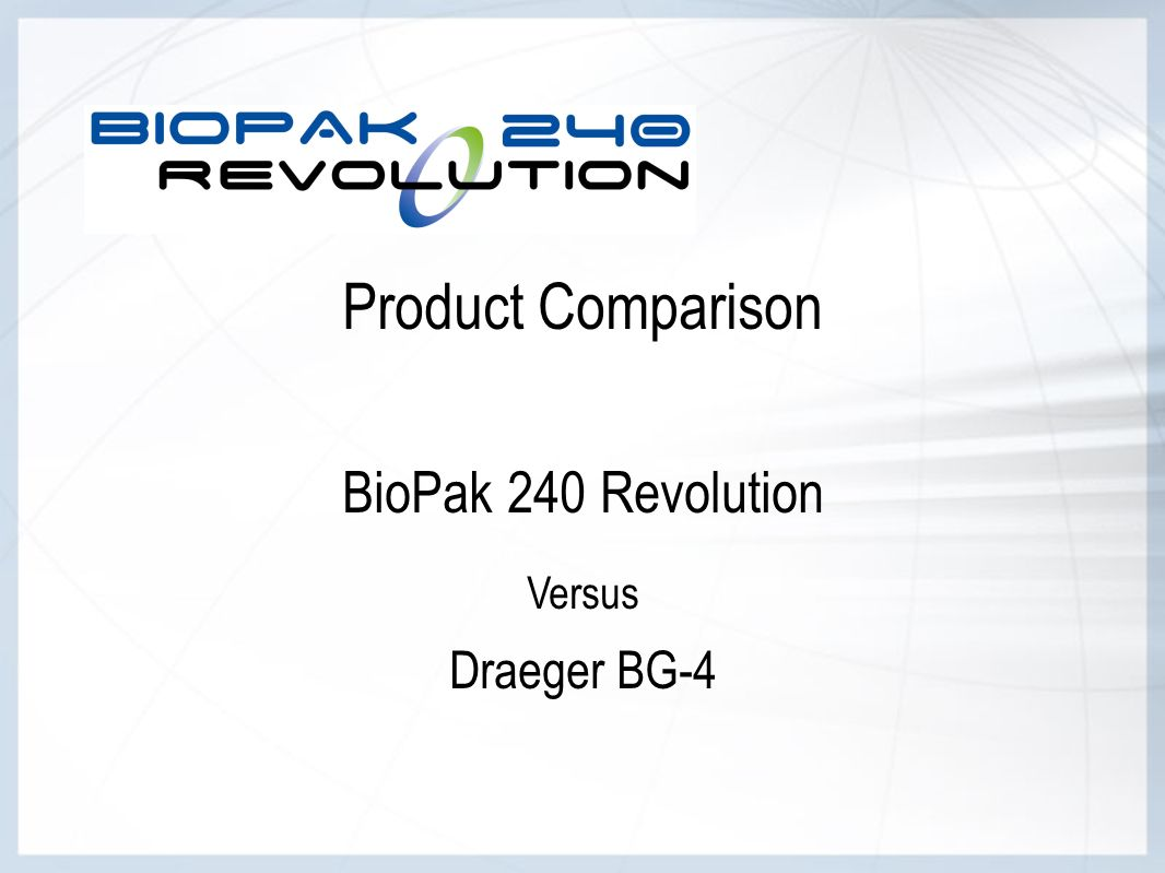 Product Comparison BioPak 240 Revolution Versus Draeger BG-4