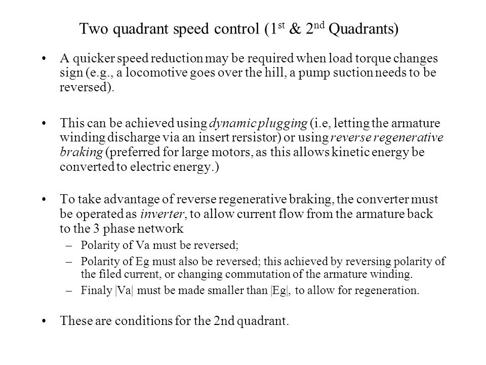 Two quadrant speed control (1st & 2nd Quadrants)