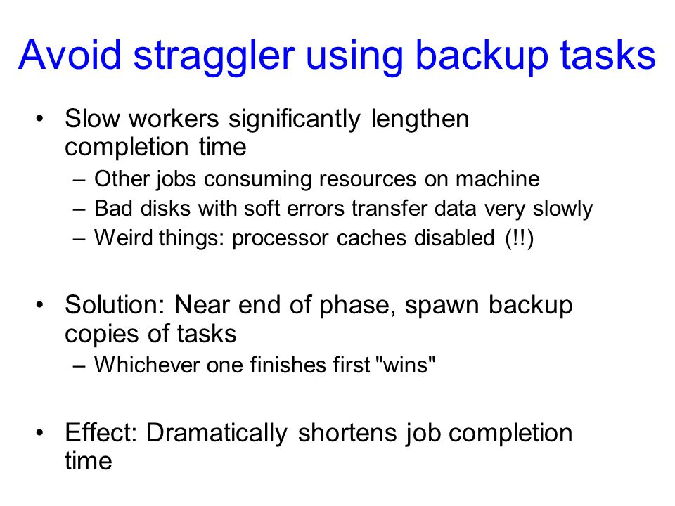 Avoid straggler using backup tasks